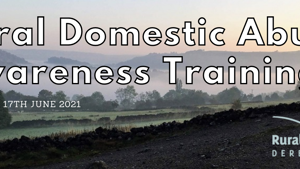 Rural Domestic Abuse Awareness Training 17th June 2021