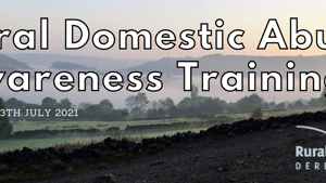 Rural Domestic Abuse Awareness Training 13th July 2021