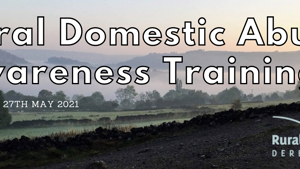 Rural Domestic Abuse Awareness Training 27th May 2021